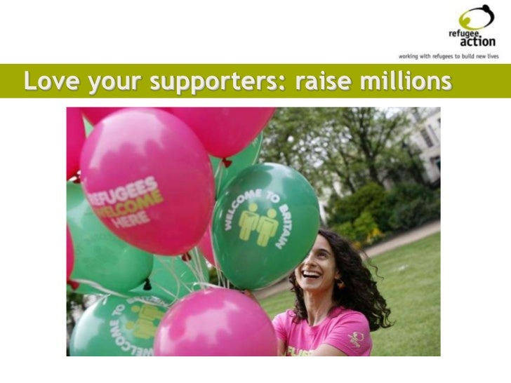 Love your supporters: raise millions