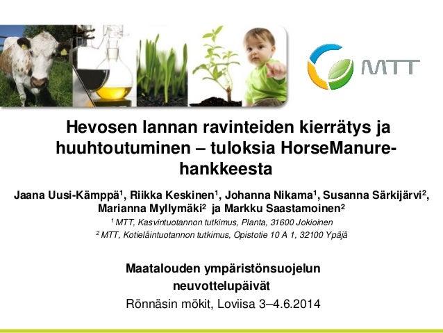 Jaana Uusi-Kämppä1, Riikka Keskinen1, Johanna Nikama1, Susanna Särkijärvi2, Marianna Myllymäki2 ja Markku Saastamoinen2 1 ...
