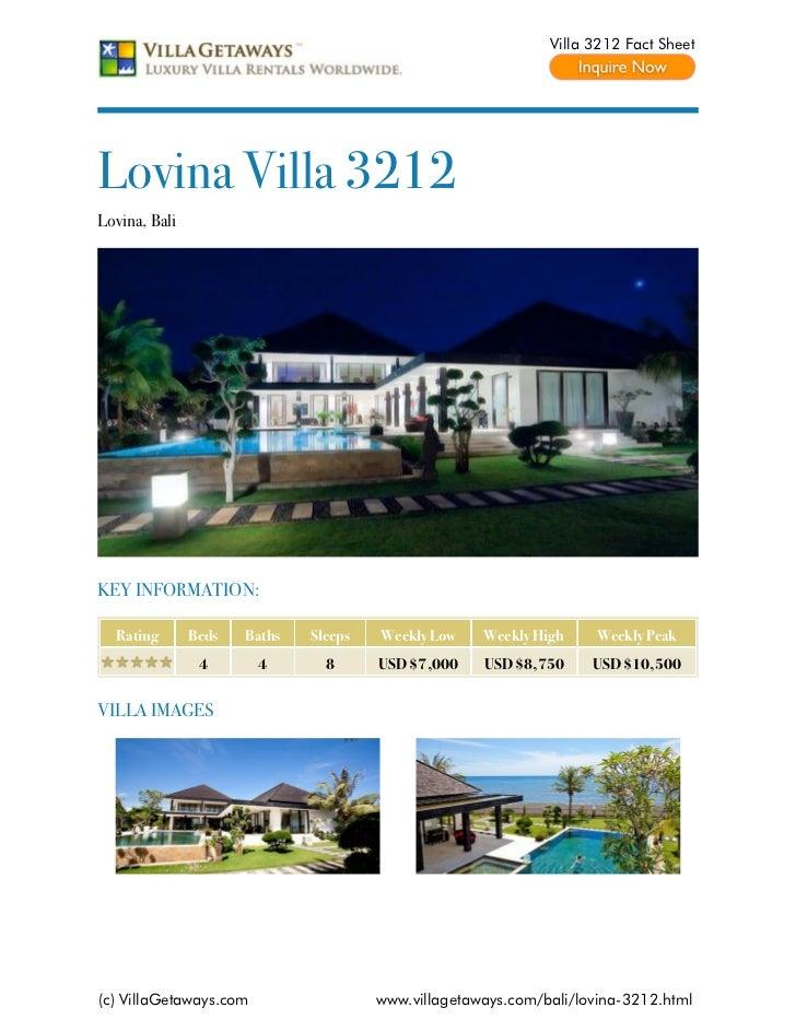 Villa 3212 Fact SheetLovina Villa 3212Lovina, BaliKEY INFORMATION:  Rating       Beds   Baths   Sleeps   Weekly Low    Wee...