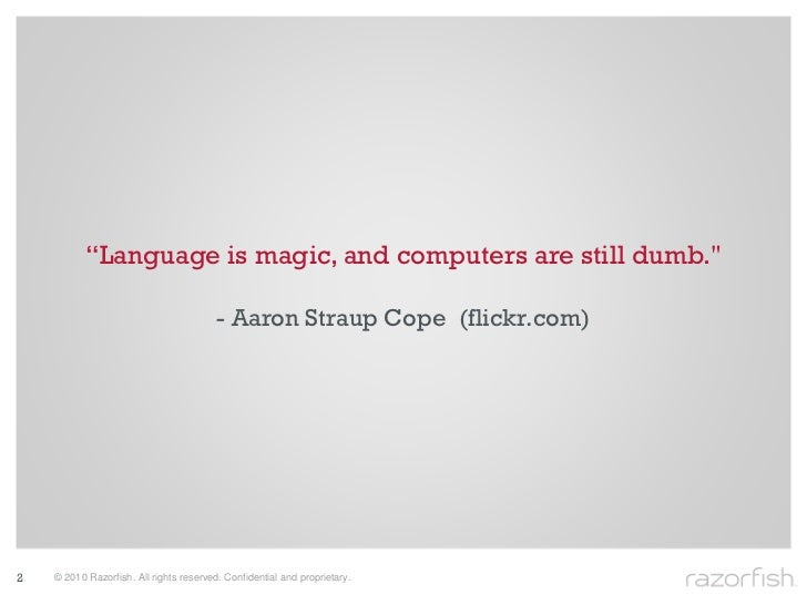 """""""Language is magic, and computers are still dumb.""""                                           - Aaron Straup Cope (flickr.c..."""