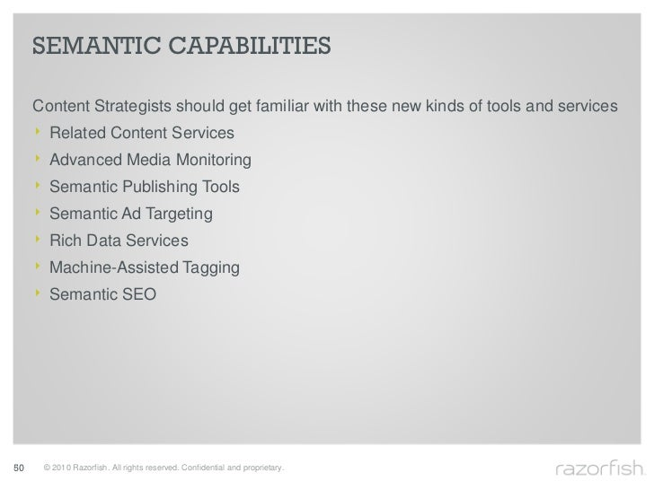 SEMANTIC CAPABILITIES       Content Strategists should get familiar with these new kinds of tools and services      ‣    R...