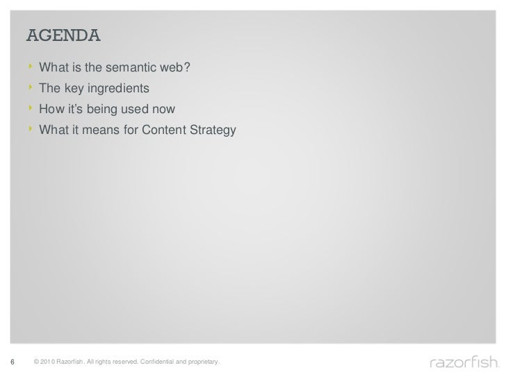 AGENDA     ‣    What is the semantic web?     ‣    The key ingredients     ‣    How it's being used now     ‣    What it m...