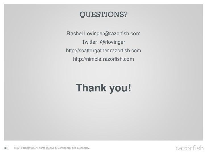 QUESTIONS?                                                      Rachel.Lovinger@razorfish.com                             ...