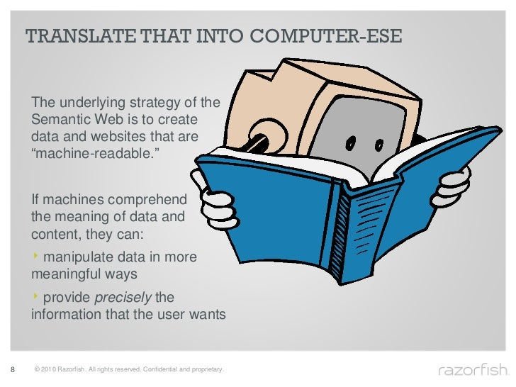 TRANSLATE THAT INTO COMPUTER-ESE       The underlying strategy of the     Semantic Web is to create     data and websites ...