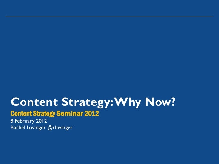 Content Strategy: Why Now?Content Strategy Seminar 20128 February 2012Rachel Lovinger @rlovinger