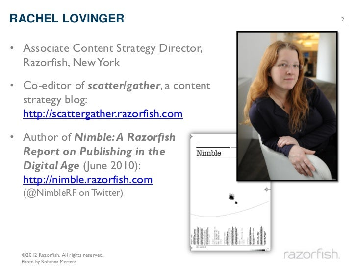 RACHEL LOVINGER                            2• Associate Content Strategy Director,  Razorfish, New York• Co-editor of scat...