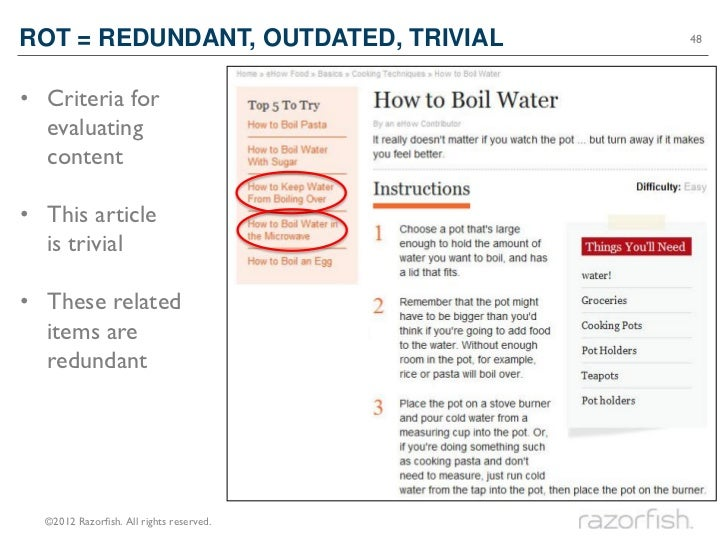 ROT = REDUNDANT, OUTDATED, TRIVIAL        48• Criteria for  evaluating  content• This article  is trivial• These related  ...