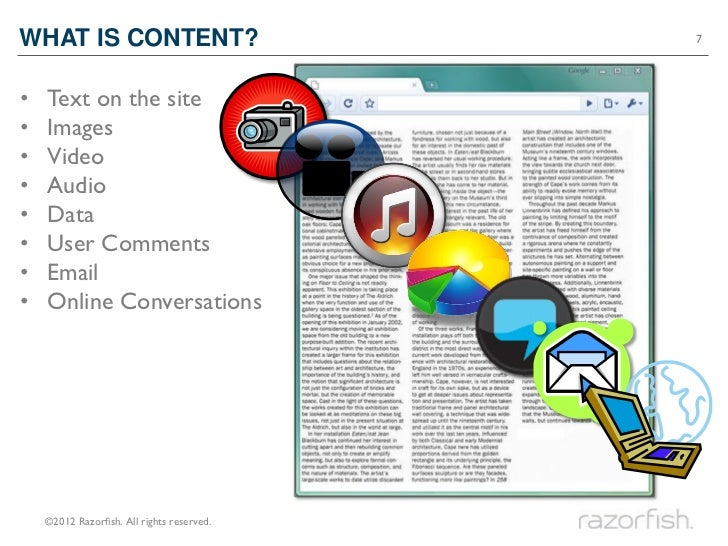 WHAT IS CONTENT?                            7•   Text on the site•   Images•   Video•   Audio•   Data•   User Comments•   ...