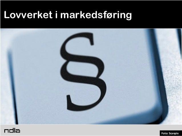 Lovverket i markedsføring                            Foto: Scanpix