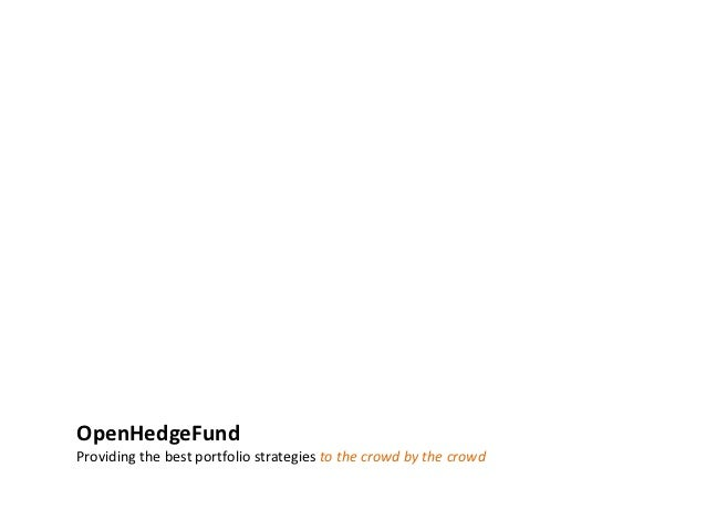 OpenHedgeFundProviding the best portfolio strategies to the crowd by the crowd