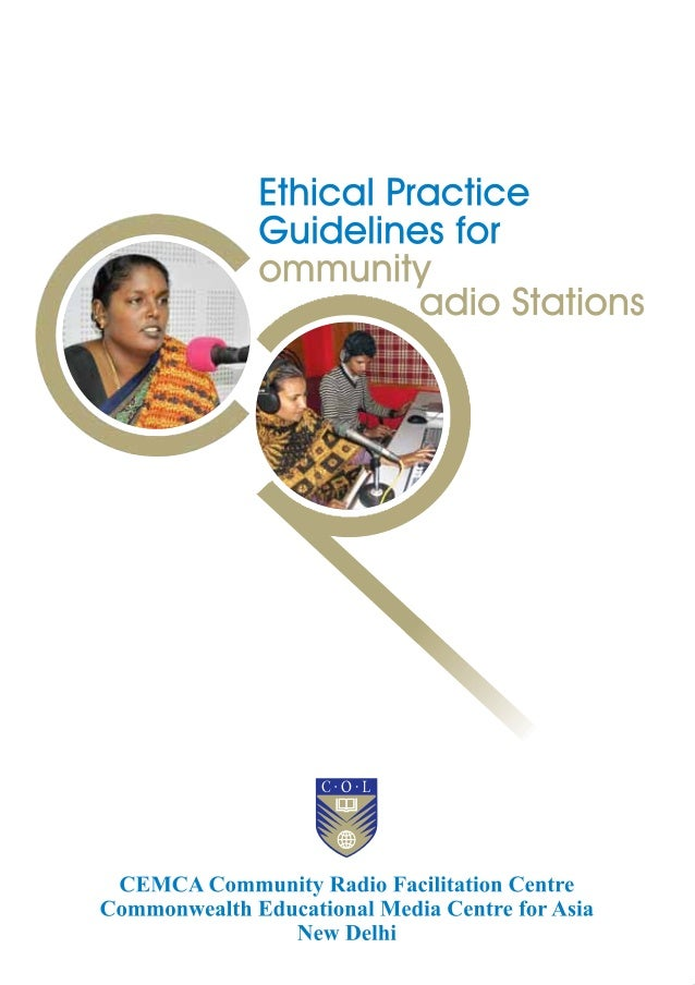 ommunity adio Stations Ethical Practice Guidelines for CEMCA Community Radio Facilitation Centre Commonwealth Educational ...