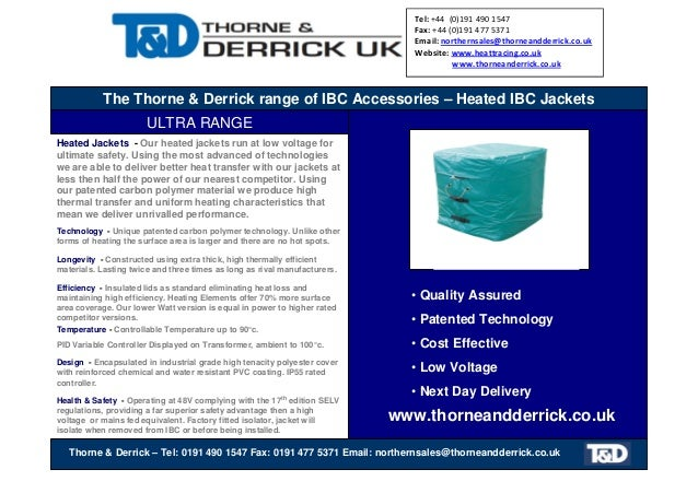 The Thorne & Derrick range of IBC Accessories – Heated IBC Jackets ULTRA RANGE • Quality Assured • Patented Technology • C...