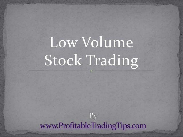 Low Volume Stock Trading