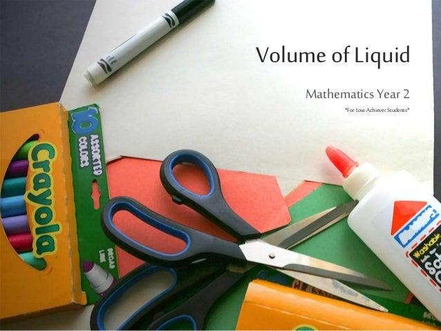 Volume of Liquid Mathematics Year 2 *ForLow AchieverStudents*