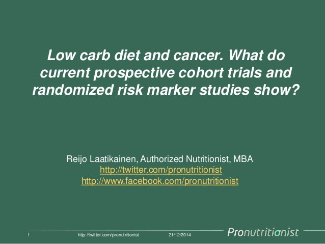 Low carb diet and cancer. What do current prospective cohort trials and randomized risk marker studies show? 21/12/20141 h...