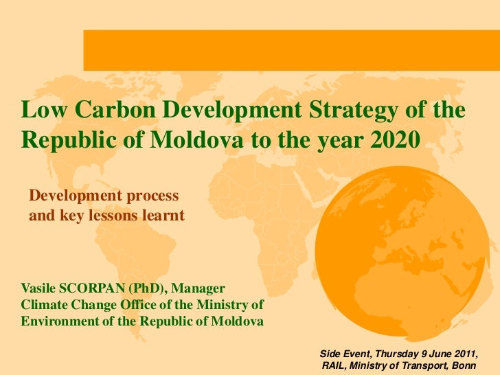 Low Carbon Development Strategy of the Republic of Moldova to the year 2020<br />Development process and key lessons learn...