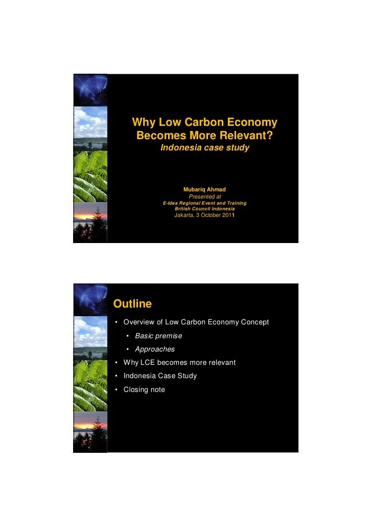 Why Low Carbon Economy    Becomes More Relevant?            Indonesia case study                     Mubariq Ahmad        ...