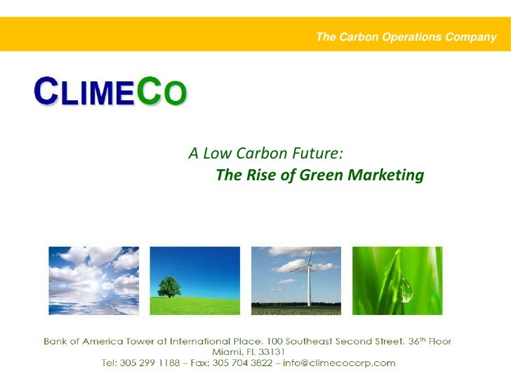 The Carbon Operations Company<br />A Low Carbon Future: The Rise of Green Marketing <br />