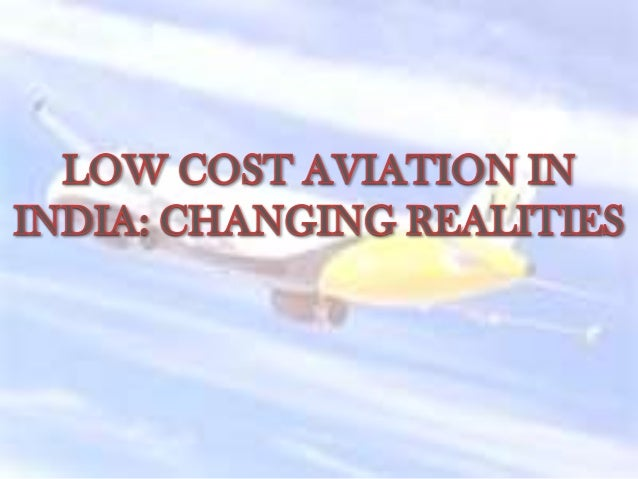 OUTLINEAVIATION IN INDIATARGET MARKETSTRATEGY OF LOW COST AIRLINESINDIAN SCENARIOPOTENTIAL OF AIR TRAVEL IN INDIANEW...