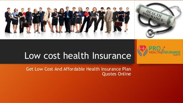Affordable Health Insurance >> Getting Best Low Cost Health Insurance Online In Usa