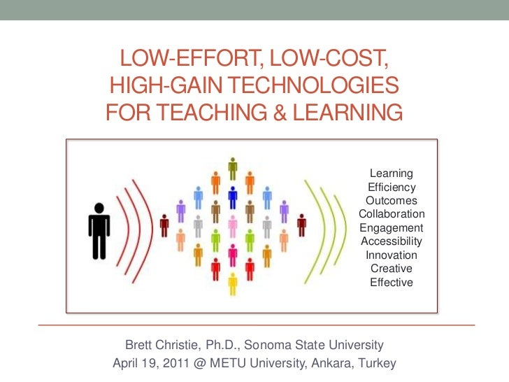 Low-Effort, Low-Cost, High-Gain Technologies for Teaching & Learning<br />Learning<br />Efficiency<br />Outcomes<br />Coll...