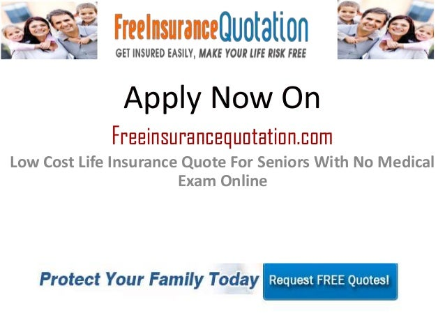 No Physical Life Insurance Quotes: Low Cost Life Insurance Quote For Seniors With No Medical