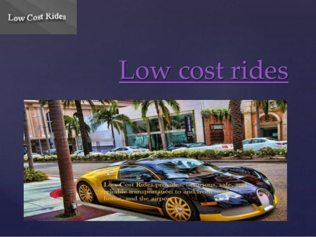 {  Low cost rides