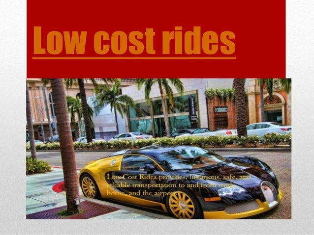 Low cost rides