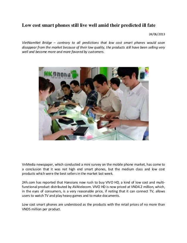 Low cost smart phones still live well amid their predicted ill fate24/06/2013VietNamNet Bridge – contrary to all predictio...