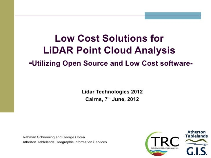 Low Cost Solutions for            LiDAR Point Cloud Analysis   -Utilizing Open Source and Low Cost software-              ...