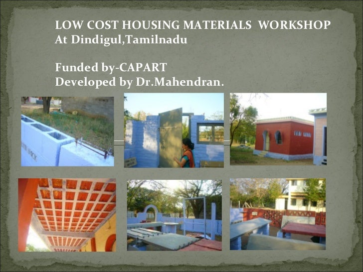 LOW COST HOUSING MATERIALS  WORKSHOP  At Dindigul,Tamilnadu  Funded by-CAPART Developed by Dr.Mahendran.