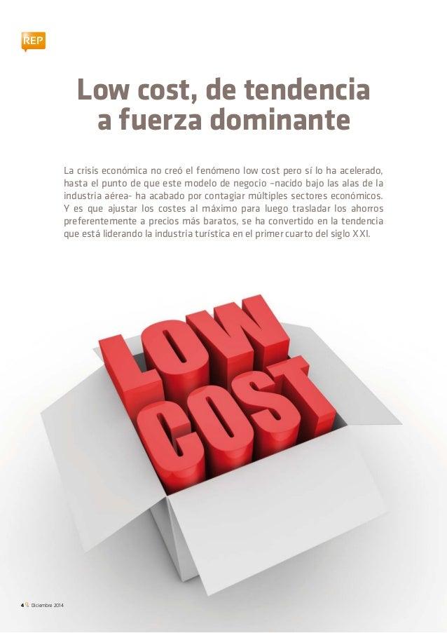 REP  La crisis económica no creó el fenómeno low cost pero sí lo ha acelerado,  hasta el punto de que este modelo de negoc...