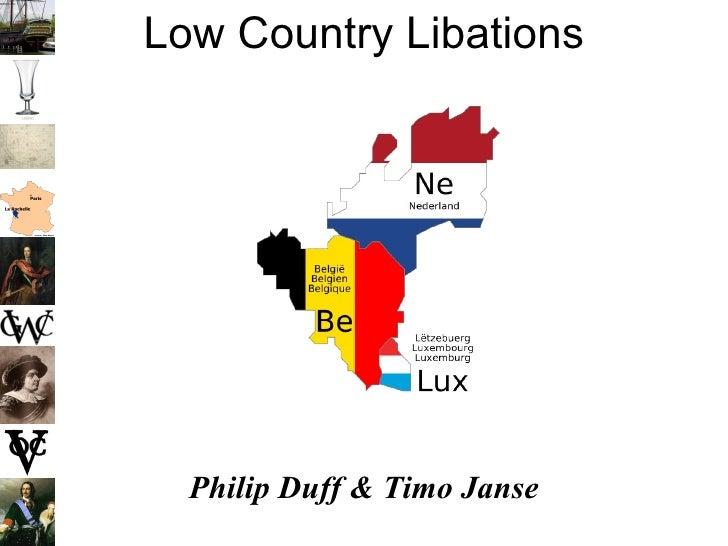 Low Country Libations <ul><li>Philip Duff & Timo Janse </li></ul>