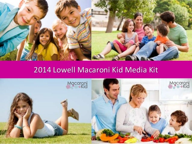 2014 Lowell Macaroni Kid Media Kit