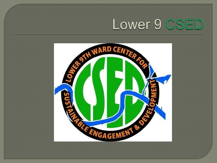 Lower 9 CSED<br />
