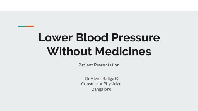 Lower Blood Pressure Without Medicines Patient Presentation Dr Vivek Baliga B Consultant Physician Bangalore