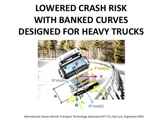 Lowered crash risk with banked curves designed for heavy trucks, gran…