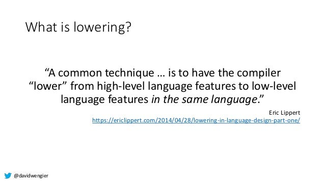 Lowering in C#: What really happens with your code?, from NDC Oslo 2019 Slide 3