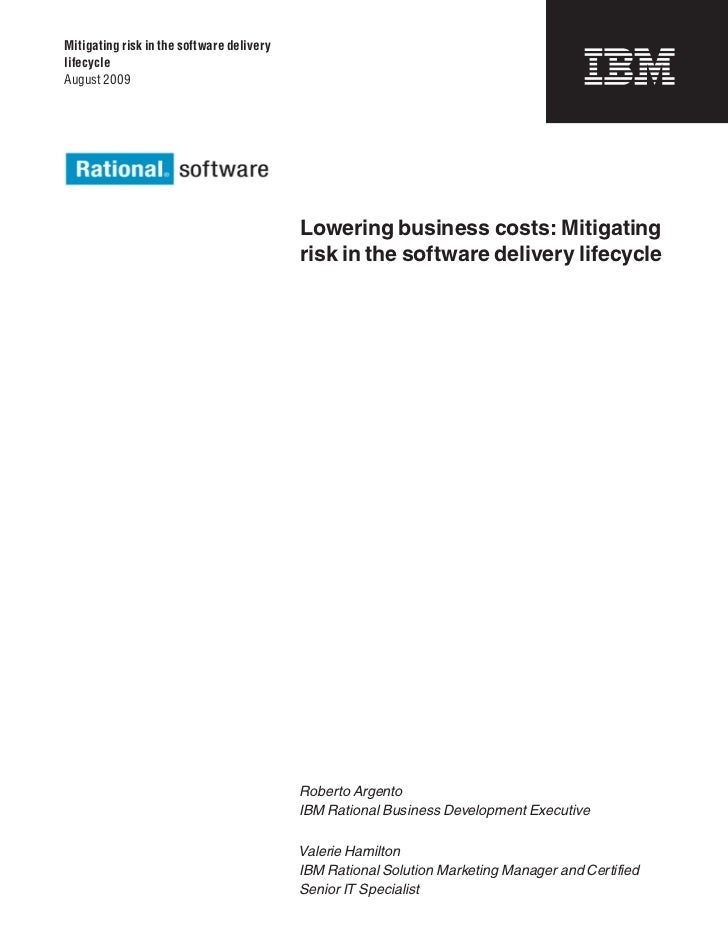 Mitigating risk in the software deliverylifecycleAugust 2009                                           Lowering business c...