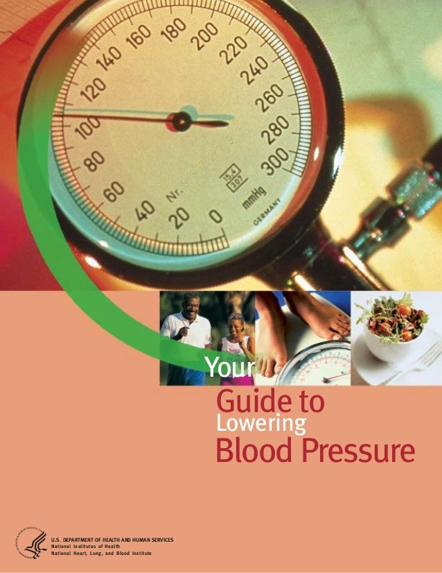 Your  Guide to Lowering Blood Pressure U.S. DEPARTMENT OF HEALTH AND HUMAN SERVICES National Institutes of Health National...