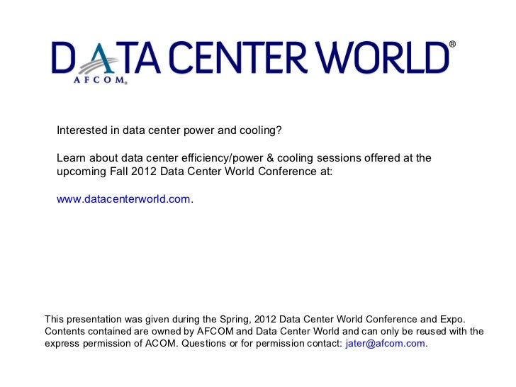 Interested in data center power and cooling?  Learn about data center efficiency/power & cooling sessions offered at the  ...