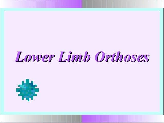 Lower Limb OrthosesLower Limb Orthoses