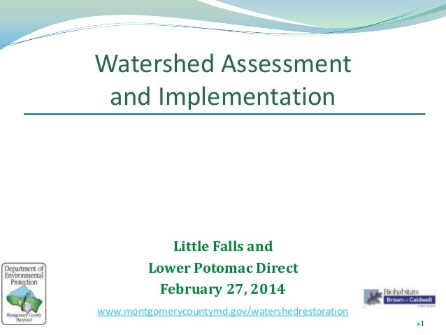 Watershed Assessment and Implementation 1 Little Falls and Lower Potomac Direct February 27, 2014 www.montgomerycountymd....