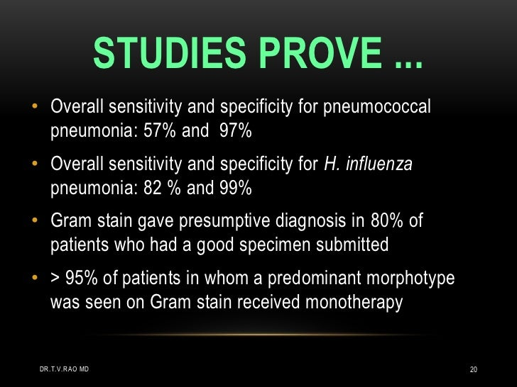 STUDIES PROVE ...• Overall sensitivity and specificity for pneumococcal  pneumonia: 57% and 97%• Overall sensitivity and s...