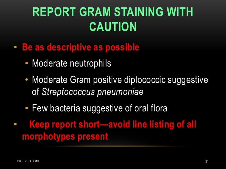 REPORT GRAM STAINING WITH                     CAUTION• Be as descriptive as possible        • Moderate neutrophils        ...