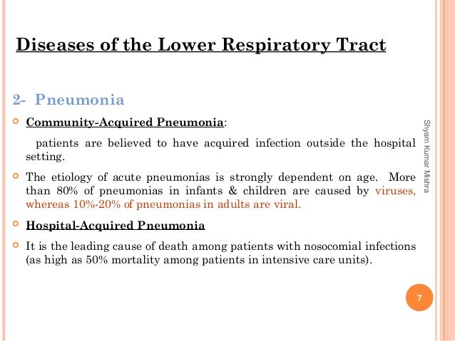 2- Pneumonia  Community-Acquired Pneumonia: patients are believed to have acquired infection outside the hospital setting...