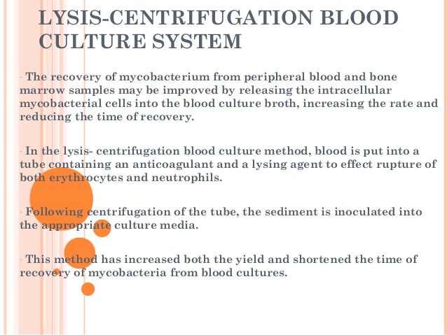 LYSIS-CENTRIFUGATION BLOOD CULTURE SYSTEM - The recovery of mycobacterium from peripheral blood and bone marrow samples ma...