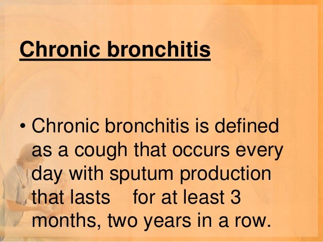 • Coughing• Production of clear, white, yellow,  grey, or green mucus (sputum)• Shortness of breath• Wheezing• Fatigue• Fe...