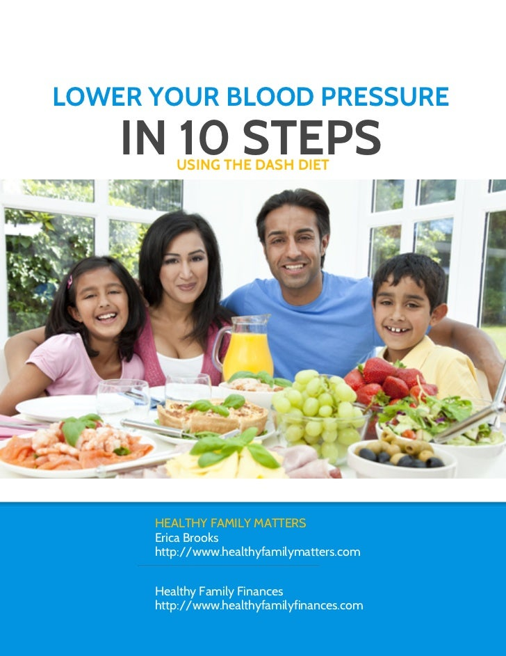 LOWER YOUR BLOOD PRESSURE    IN 10 STEPS         USING THE DASH DIET      HEALTHY FAMILY MATTERS      Erica Brooks      ht...