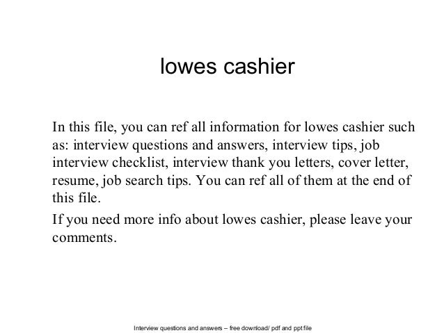 Interview questions and answers  free download/ pdf and ppt file lowes  cashier In this ...